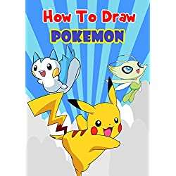 Pokemon:How to Draw Pokemon: Learn to Draw Your Favourite Pokemon Go Characters (English Edition)