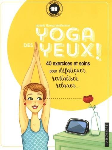 Yoga des yeux !: 40 exercices et soins pour défatiguer, apaiser, relaxer... par Isabelle Ramuz-VanDamme