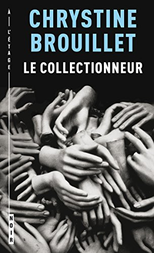Le collectionneur (Maud Graham series) par Chrystine Brouillet