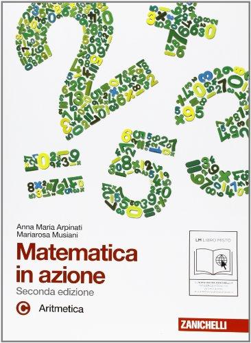 Matematica in azione. Tomo C:Aritmetica. Con espansione online. Per la Scuola media: 1