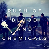Rush of Blood and Chemicals