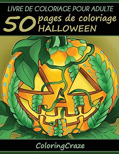 Livre de coloriage pour adulte: 50 pages de coloriage Halloween, Série de livre de coloriage pour adulte par ColoringCraze (Collection Halloween, Band 1)