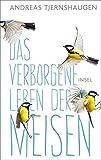 Das verborgene Leben der Meisen von Andreas Tjernshaugen