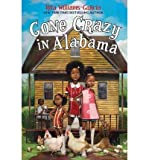 By Williams-Garcia, Rita ( Author ) [ Gone Crazy in Alabama By Apr-2015 Hardcover