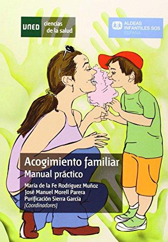 Acogimiento familiar. Manual práctico (CIENCIAS DE LA SALUD) por Mª Fe RODRÍGUEZ MUÑOZ