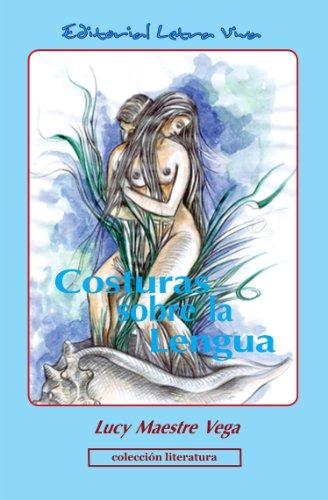 Costuras sobre la Lengua por Lucy Maestre Vega