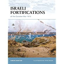 Israeli Fortifications of the October War 1973 (Fortress) by Simon Dunstan (2008-11-18)