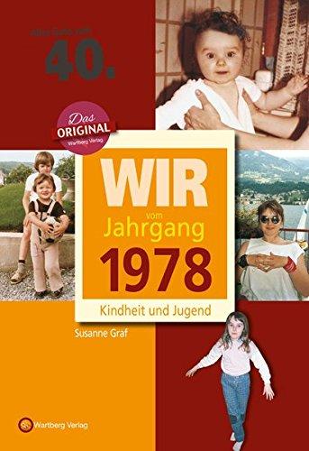 (Wir vom Jahrgang 1978 - Kindheit und Jugend (Jahrgangsbände): 40. Geburtstag)