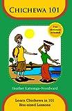 Chichewa 101 - Learn Chichewa in 101 Bite-sized Lessons (English Edition)