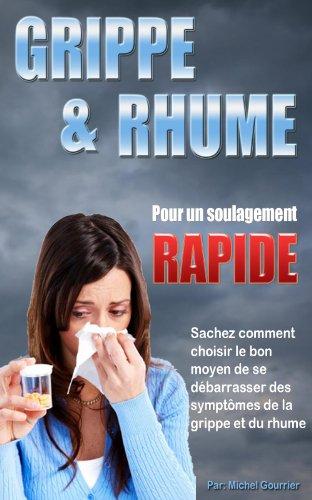Grippe et Rhume, pour un soulagement rapide par Michel Gourrier