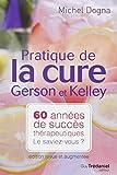 Pratique de la cure Gerson et Kelley - 60 années de succès thérapeutiques. Le saviez-vous ?