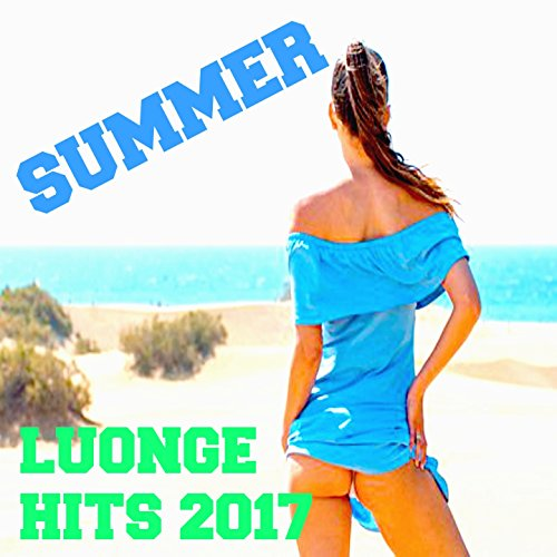 Summer Lounge Hits 2017 (New H...