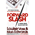 Forward Slash