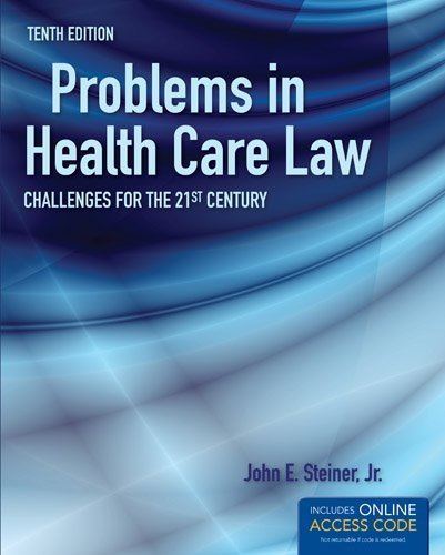 Problems In Health Care Law: Challenges for the 21st Century 10th by Steiner Jr., John E. (2013) Paperback