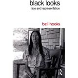 Black Looks: Race and Representation