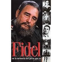 FIDEL EN LA MEMORIA DEL JOVEN QUE ES by Fidel Castro (2006-08-02)
