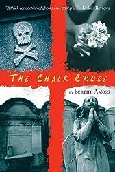 The Chalk Cross by Berthe Amoss (2007-09-10)