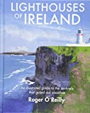 Lighthouses of Ireland: An Illustrated Guide to the Sentinels that Guard our Coastline