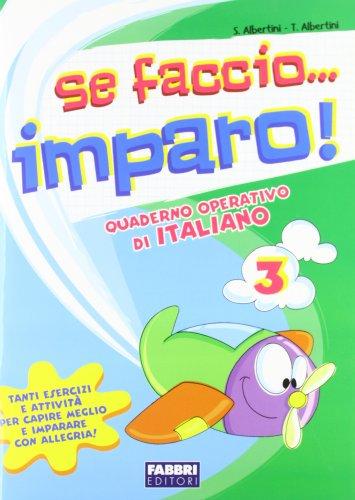 Se faccio. imparo. Italiano. Per la 3ª classe elementare
