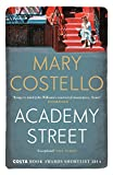Front cover for the book Academy Street by Mary Costello