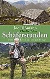 Schäferstunden: Mein Leben als Hirte auf der Alp (Allgemeine Reihe. Bastei Lübbe Taschenbücher)