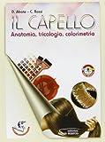 Il capello. Anatomia, tricologia, colorimetria. Per gli Ist. professionali. Con espansione online