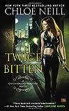 Twice Bitten: A Chicagoland Vampires Novel (Chicagoland Vampires Novels)