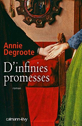 D'infinies promesses (Cal-Lévy-France de toujours et d'aujourd'hui) par Annie Degroote