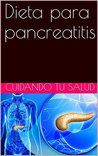 Dieta para pancreatitis por cuidando tu salud