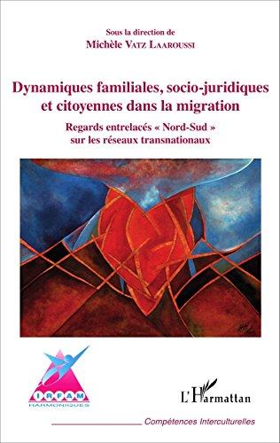 Dynamiques familiales, socio-juridiques et citoyennes dans la migration: Regard entrelacés