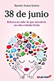 38 de junio/ June 38th: Rebeca No Sabe Lo Que Sucederá En Esta Extraña Fecha/ Rebecca Does Not Know What Will Happen on This Strange Date