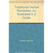Traditional Herbal Remedies: An Illustrated A-Z Guide