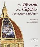 Gli affreschi della cupola di Santa Maria del Fiore. Ediz. illustrata