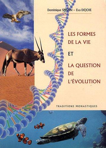 Les formes de la vie et la question de l'évolution par Dominique Spisan, Eva Dejoie
