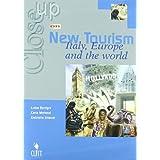 Close up on new tourism. Italy, Europe and the world. Con CD Audio. Per gli Ist. tecnici e professionali