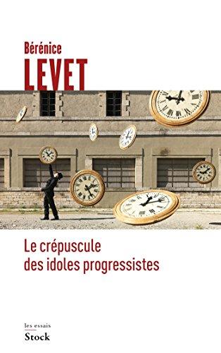 Le crépuscule des idoles progressistes (Essais - Documents) por Bérénice Levet