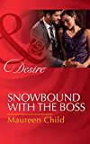 Snowbound With The Boss (Mills & Boon Desire) (Pregnant by the Boss, Book 3)