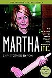 Martha Inc.: The Incredible Story of Martha Stewart Living Omnimedia by Christopher M. Byron (2003-04-23)
