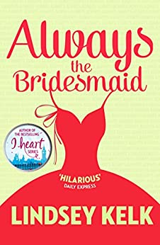 Always the Bridesmaid by [Kelk, Lindsey]
