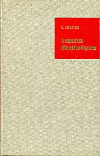 Mesures électroniques au laboratoire et dans l'industrie physique des capteurs, circuits associés : Par U. Zelbstein par Uri Zelbstein