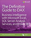 The Definitive Guide to DAX: Business intelligence with Microsoft Excel, SQL Server A...