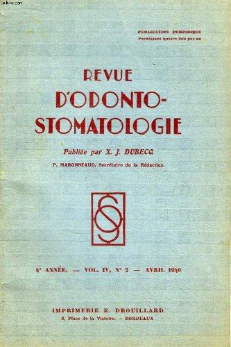 Revue d'Odonto-Stomatologie. 4ème année - N°2, Volume 4 : L'équilibre des prothèses squelettiques - Traitement des ostéites (suite) - Dents et Yeux ..