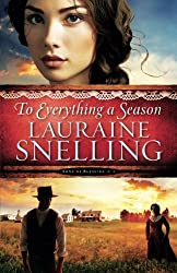 To Everything a Season (Song of Blessing) (Volume 1) by Lauraine Snelling (2014-10-21)