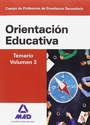 Cuerpo de Profesores de Enseñanza Secundaria. Orientación Educativa. Temario volumen 3 por Ed. MAD