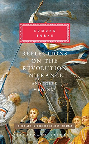 Reflections on the Revolution in France and Other Writings (Everyman's Library Classics Series, Band 365)