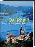 Der Rhein: Kunst und Kultur von der Quelle bis zur Mündung - Michael Imhof, Stefan Kemperdick