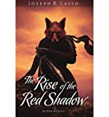 [ THE RISE OF THE RED SHADOW ] BY Lallo, Joseph R ( AUTHOR )Aug-22-2013 ( Paperback )