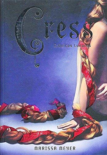 Cress = Cress (Cronicas Lunares) por Marissa Meyer