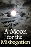 A Moon for the Misbegotten (English Edition)