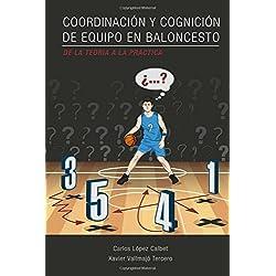 Coordinacion y cognicion de equipo en baloncesto. De la teoria a la practica